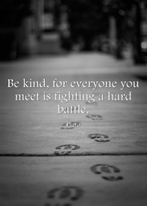 Be-kind-for-everyone-you